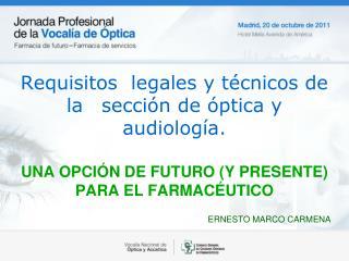 Requisitos  legales y técnicos de la sección de óptica y audiología.