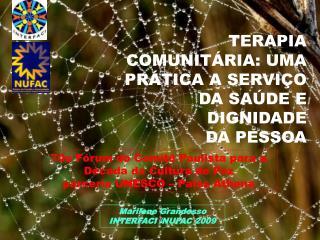 TERAPIA COMUNIT RIA: UMA PR TICA A SERVI O DA SA DE E DIGNIDADE  DA PESSOA