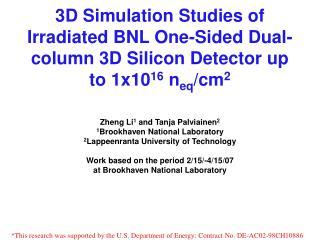 Zheng Li 1  and Tanja Palviainen 2 1 Brookhaven National Laboratory