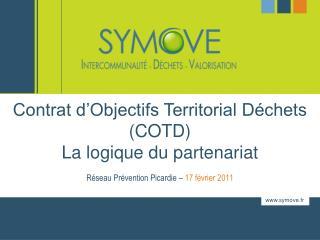 Contrat d'Objectifs Territorial Déchets (COTD)   La logique du partenariat