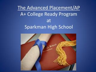 The Advanced Placement/AP A+ College Ready Program at  Sparkman High School