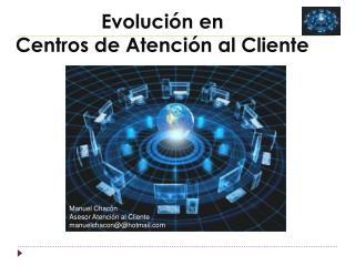 Evolución en  Centros de Atención al Cliente