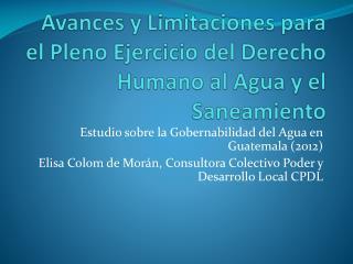 Avances y Limitaciones para el Pleno Ejercicio del Derecho Humano al Agua y el Saneamiento