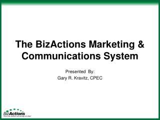 The BizActions Marketing & Communications System