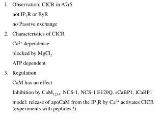 Observation: CICR in A7r5 not IP 3 R or RyR no Passive exchange 2.   Characteristics of CICR