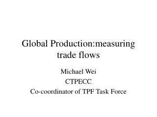 Global Production:measuring trade flows