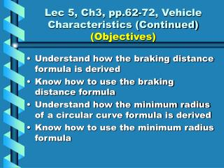 Lec 5, Ch3, pp.62-72, Vehicle Characteristics (Continued)  (Objectives)