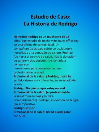 Estudio de Caso: La Historia de Rodrigo