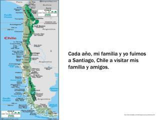 Cada año, mi familia y yo fuimos a Santiago, Chile a visitar mis familia y amigos.