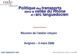 Réunion de l'atelier citoyen   Avignon – 4 mars 2006