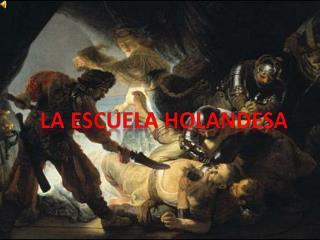 LA ESCUELA HOLANDESA