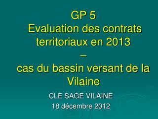 GP 5  Evaluation des contrats territoriaux en 2013  –  cas du bassin versant de la Vilaine