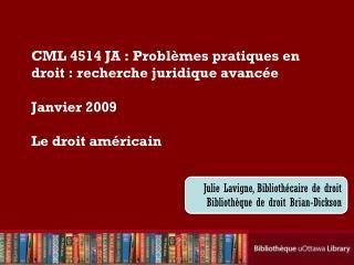 Julie Lavigne, Biblioth�caire de droit Biblioth�que de droit Brian-Dickson