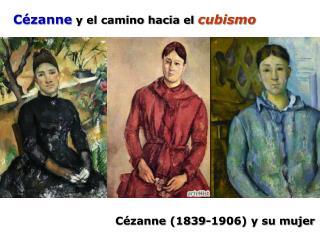 Cézanne  (1839-1906) y su mujer