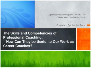 A professional development webinar for  CHEO Career Coaches -  4 /28/14