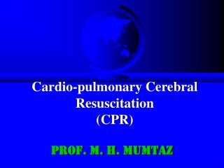 Cardio-pulmonary Cerebral Resuscitation (CPR)
