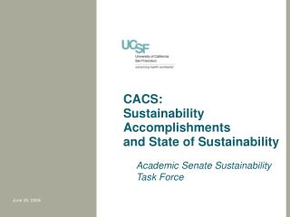 CACS: Sustainability Accomplishments and State of Sustainability