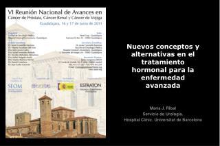 Nuevos conceptos y alternativas en el tratamiento hormonal para la enfermedad avanzada