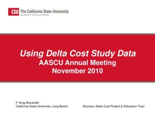 Using Delta Cost Study Data  AASCU Annual Meeting   November 2010