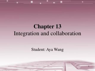 Chapter 13 Integration and collaboration