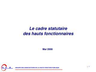 Le cadre statutaire des hauts fonctionnaires