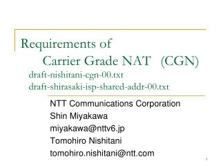 NTT Communications Corporation Shin Miyakawa  miyakawa@nttv6.jp Tomohiro Nishitani