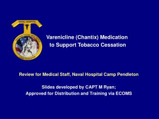 Review for Medical Staff, Naval Hospital Camp Pendleton Slides developed by CAPT M Ryan;