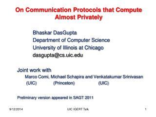 On Communication Protocols that Compute Almost Privately Bhaskar DasGupta