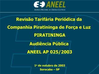 Revisão Tarifária Periódica da  Companhia Piratininga de Força e Luz  PIRATININGA