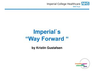 "Imperial`s ""Way Forward ""  by Kristin Gustafsen"