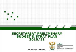 SECRETARIAT PRELIMINARY BUDGET & STRAT PLAN  2010/11