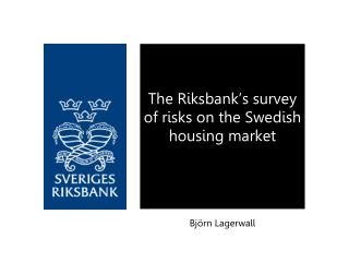 The Riksbank's survey of risks on the Swedish housing market