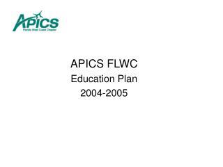 APICS FLWC  Education Plan 2004-2005