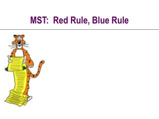 MST:  Red Rule, Blue Rule