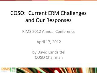 COSO:  Current ERM Challenges  and Our Responses