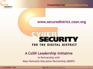 A CoSN Leadership Initiative In Partnership with  Mass Networks Education Partnership (MNEP)