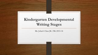Kindergarten Developmental Writing Stages