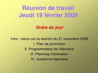 Réunion de travail Jeudi 19 février 2009