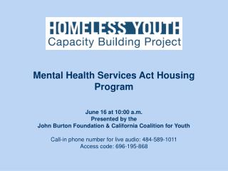 June 16 at 10:00 a.m. Presented by the  John Burton Foundation & California Coalition for Youth