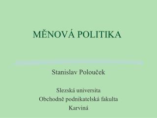 MĚNOVÁ POLITIKA
