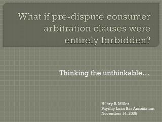 What if pre-dispute consumer arbitration clauses were entirely forbidden?