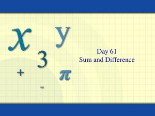 Day 61 Sum and Difference