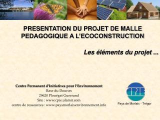 PRESENTATION DU PROJET DE MALLE PEDAGOGIQUE A L'ECOCONSTRUCTION