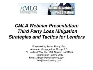 CMLA Webinar Presentation:  Third Party Loss Mitigation Strategies and Tactics for Lenders