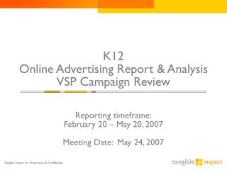 K12 Online Advertising Report & Analysis VSP Campaign Review Reporting timeframe: