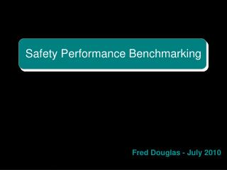 Safety Performance Benchmarking