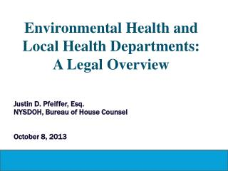 Environmental Health and Local Health Departments:  A  Legal Overview