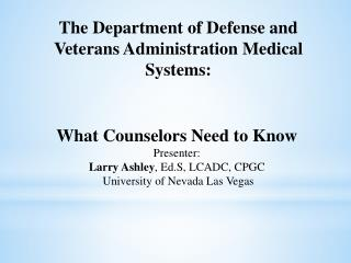 The Department of Defense and Veterans Administration Medical Systems: