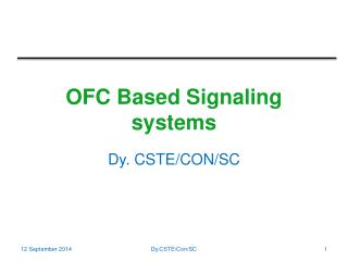 OFC Based Signaling systems