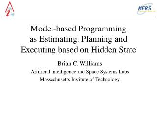 Model-based Programming  as Estimating, Planning and  Executing based on Hidden State